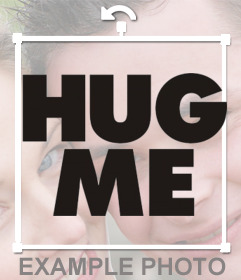 Sticker with text HUG ME in black color for your photos
