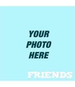 Photo Filter blue with Friends text at the bottom to edit your photos