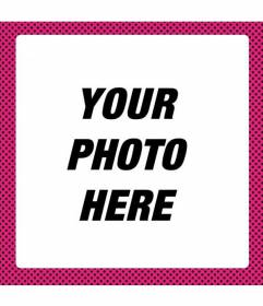 Photo frame for photo retouching adding a frame style fluorescent pink with black polka dots with this free frame