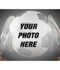 Add a football ball held by a goalkeeper with gloves to your images