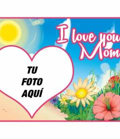 """Mother's Day postcard customizable with a photo and a text with the phrase """"I love you mom"""" on a colorful landscape cartoon"""