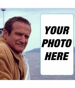 Appear in this collage with Robin Williams along the sea