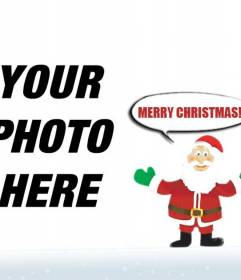 Photo montage of Santa Claus saying wishing you Merry Christmas. To do with your photo