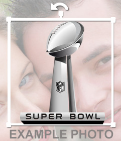 Super Bowl trophy to put on your favorite photos for free