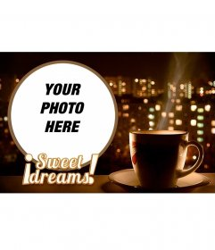 Mounting for your photo of SWEET DREAMS with a cup of tea