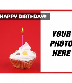 Create a birthday card with the photo you want with a red background and a cupcake with a candle on one side