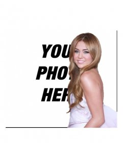 Photomontage with Miley Cyrus. Photo effect to make a montage Togetherwith Miley