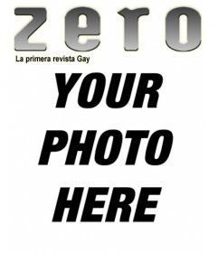 Home perzonalizada with your photo of the gay magazine Zero. Choose an image to create the front page to which you add a word as the holder entering text